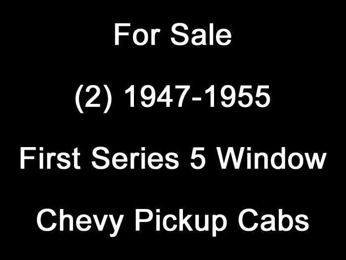 Used Parts - 1947-1955 1st Series 5 Window Chevrolet Pickup Cabs