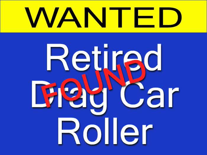 WANTED: Retired Drag Car Roller