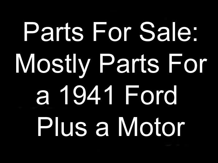 Used Parts - 1941 Ford Parts Plus Motor