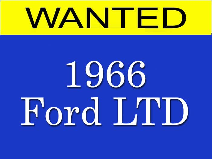 WANTED: 1966 Ford LTD