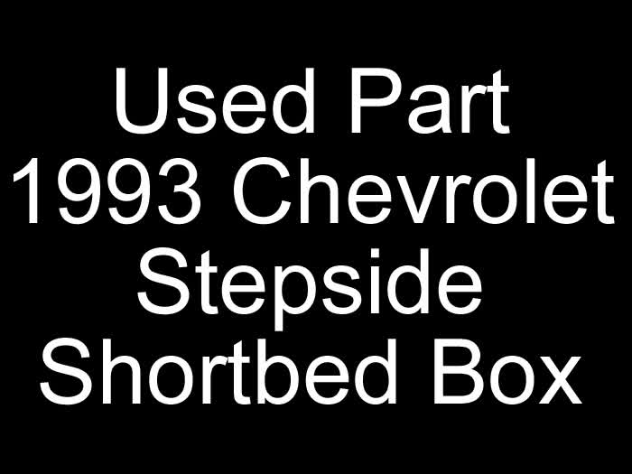 Used Part - 1993 Chevrolet Stepside Shortbed Box