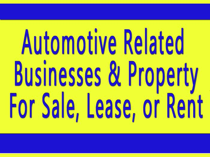 <font size=2>Automotive Related Businesses & Property For Sale, Lease, or Rent</font size>